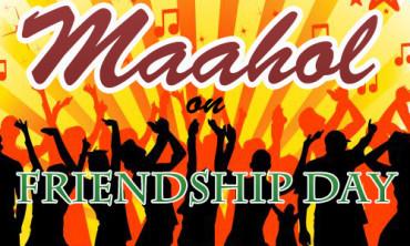 Maahol @ Friendship Day