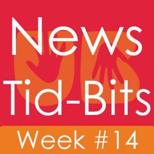 News Tid Bits Week 14