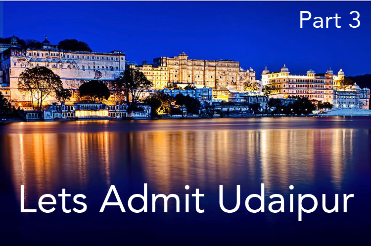 {Part 3} Let's Admit it… Udaipur